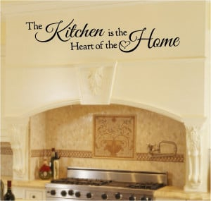 quotes sayings for kitchen the kitchen is the heart of the home ...
