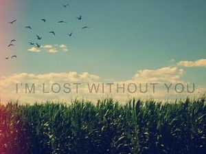 ... 182, heymonday, im lost without you, lost, love, quote, text, without