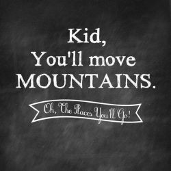 Free chalkboard prints with quotes from Oh, the Places You'll Go! from ...