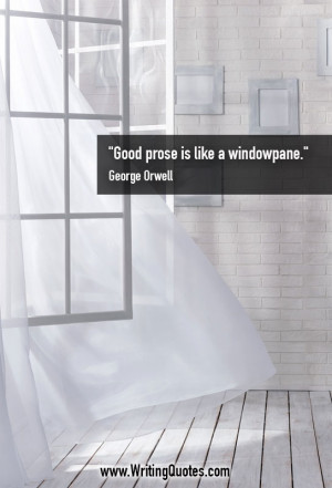 ... Orwell Quotes – Prose Windowpane – George Orwell Quotes On Writing
