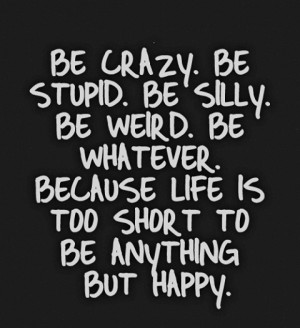 life being happy doesnt mean that happiness quotes short quotes about ...