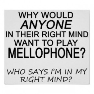 Funny Mellophone Sayings