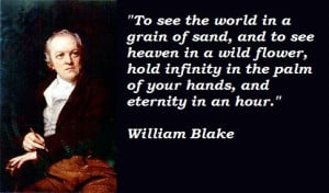 William Blake I wrote this quote in my yearbook on the occasion of my ...