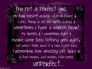 Girls Being Jealous Cool I Am Not A Perfect Girl Confidence Quote ...