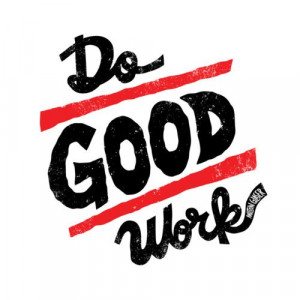 Do Good Job #quote #words Jay Roeder