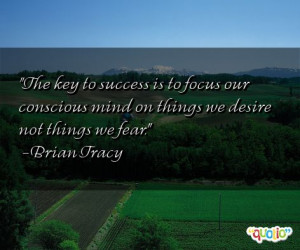 The key to success is to focus
