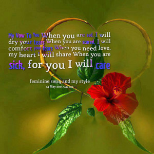 Quotes Picture: my vow to you when you are sad, i will dry your tears ...