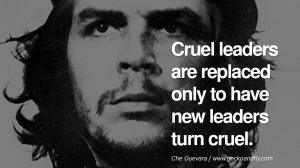 ... . - Che Guevara Famous Quotes By Some of the World Worst Dictators