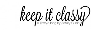 Quotes About Keeping It Classy Keep it classy by ashley curtin