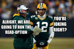 ... to run the read-option You're joking right? Aaron Rodgers crushed it