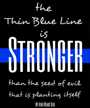 Police and Law Enforcement The Thin Blue Line