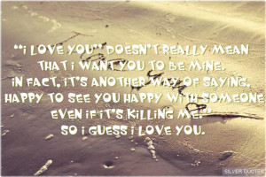 love you doesn t really mean that i want you to be mine in fact it s ...