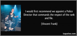 ... that commands the respect of the rank and file. - Vincent Frank