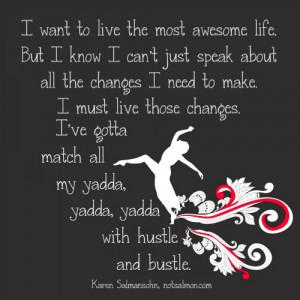 Match your yadda, yadda yadda with hustle and bustle. Karen Salmansohn