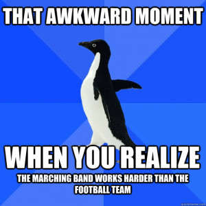 ... Penguin - that awkward moment when you realize the marching band work