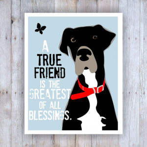 Great Dane Art, Great Dane Decor, Friendship Quote, Friendship Art ...