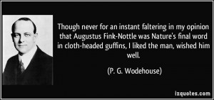 Though never for an instant faltering in my opinion that Augustus Fink ...