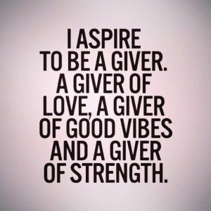 Aspire to be a giver #QOTD