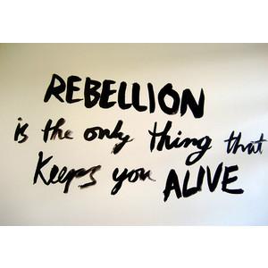 alive, quote, rebelion