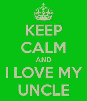 Love My Uncle Keep calm and i love my uncle