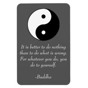 Buddha - Famous Quotes - Do Nothing Wrong Vinyl Magnets