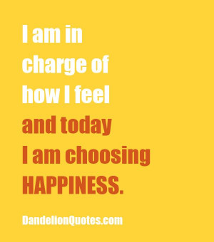 am in charge of how i feel and today!
