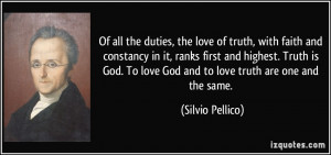 Of all the duties, the love of truth, with faith and constancy in it ...