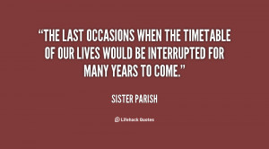 The last occasions when the timetable of our lives would be ...