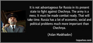 advantageous for Russia in its present state to fight against Chechnya ...