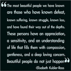 Inspirational Quotes the most beautiful people we have known suffering