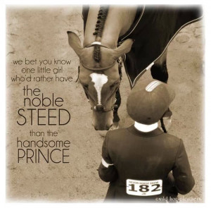 Screw Prince Charming. I'll take the steed.