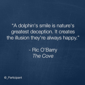 wonderful quote from Ric O'Barry. #TheCove