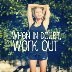 When in Doubt Workout Motivational Quotes