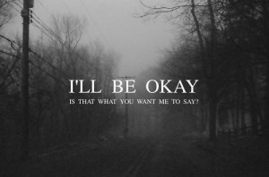 ll be okay is that what you want to say..???
