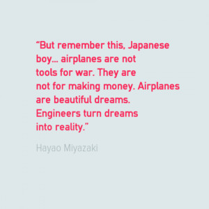 Engineering quotes - Hayao Miyazaki