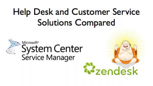 Help Desk and Customer Service Solutions Compared – SCSM, Zendesk ...