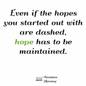 Hope maintained #SeamusHeaney #quote | gimmesomereads.com