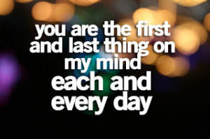 teen love quotes your are the first thing on my mind