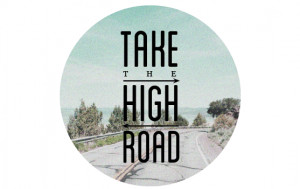 BREATHE IT ALL in. Let it all out. And then take the high road. The ...