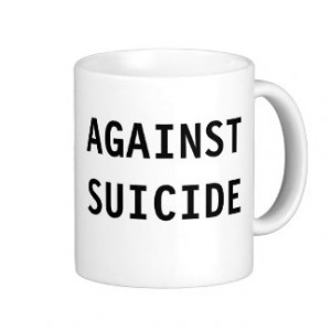 Suicide Quotes Gifts - Shirts, Posters, Art, & more Gift Ideas