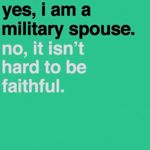... military wife military life army husband and wife navy wife wife life