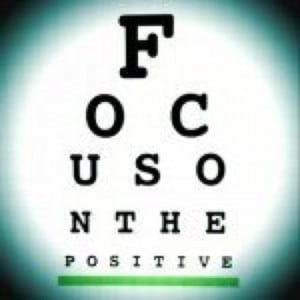 Focus on the positive!