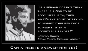 Searching for the Atheist Refutation of Jeffrey Dahmer