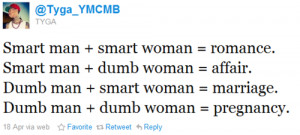 ... dumb woman = affair. Dumb man + smart woman = marrige. Dumb man + dumb