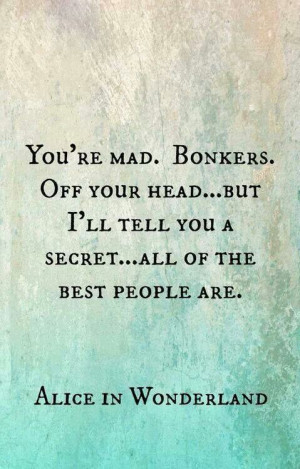 Love this. ..seriously makes me smileDisney Quotes, Mad Hatters, Alice ...
