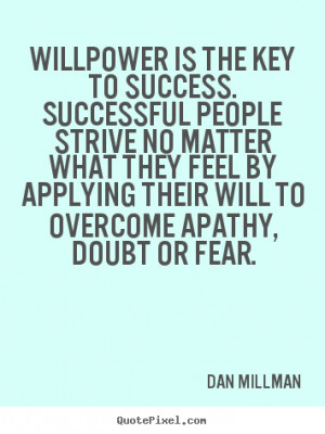 ... is the key to success. successful people strive.. - Success quotes