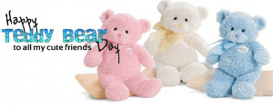 """Happy Teddy Bear Day to all my cute friends. """" ~ Festivals and Days ..."""