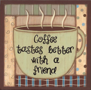 coffee with a friend