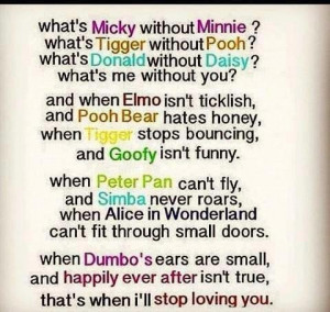 Whats micky without minnie whats tigger without pooh whats donald ...
