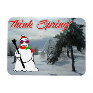 think spring with snowman vinyl magnets